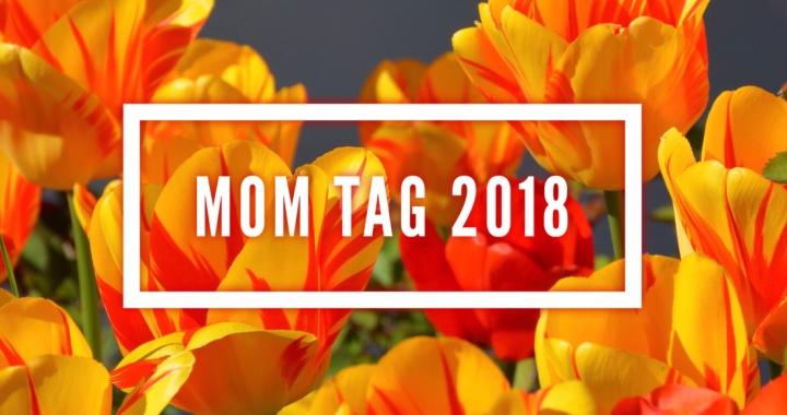 Mom Tag 2018
