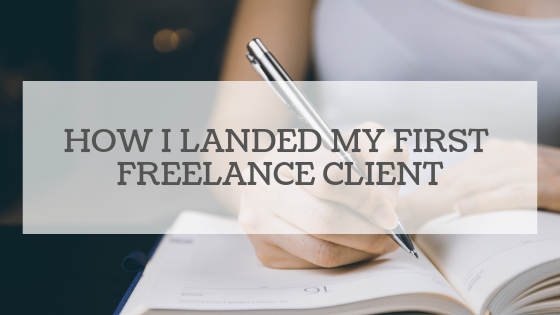How I Landed My First FreelanceClient